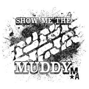 Show Me The Muddy - Women's Short Sleeve T-shirt - White Design